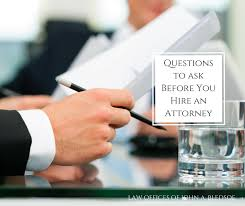 5 Essential Questions to Ask Before Hiring an Attorney